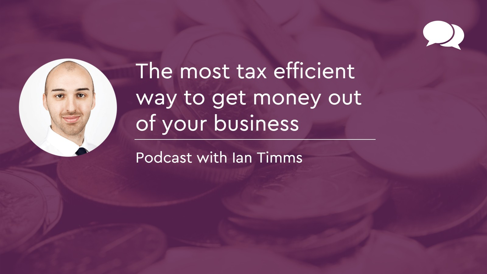 The most tax efficient way to get money out of your business