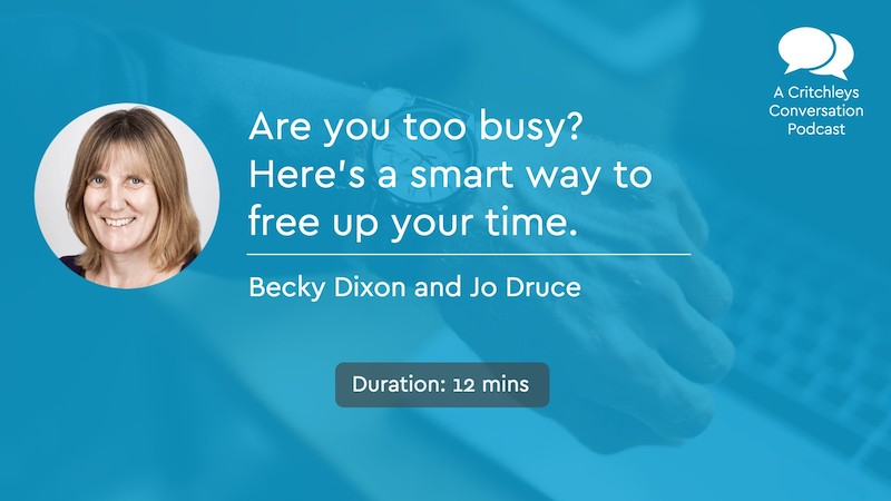 Are you too busy? Here's a smart way to free up your time.